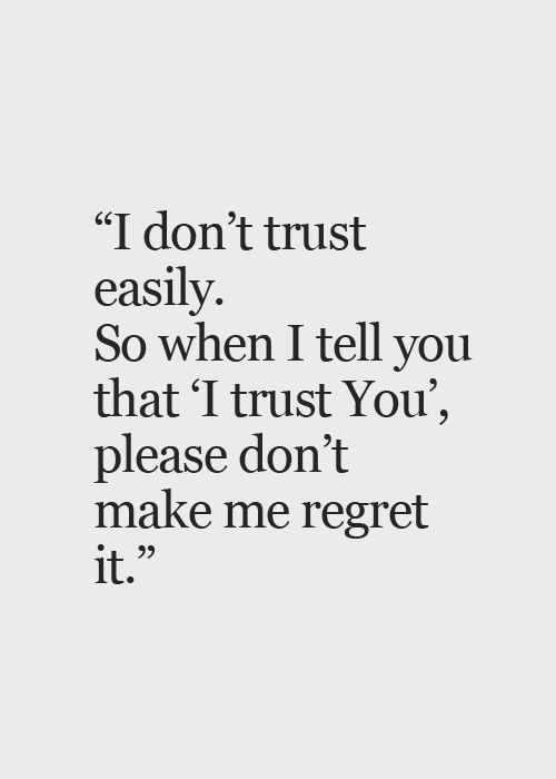 I Don't Trust Easily. So When I Tell You That, I Trust You